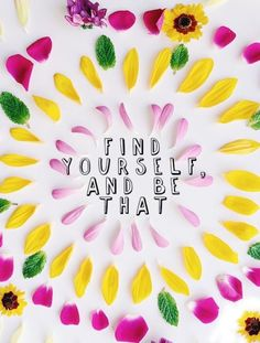 Find yourself and be that. #beyou #self #esteem