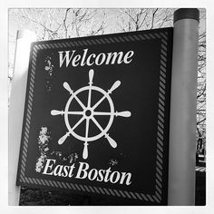 Welcome to East Boston