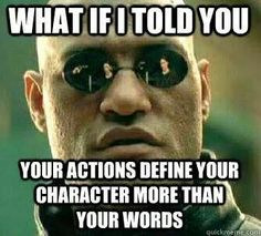 Actions define a persons character