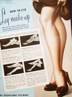 WW2 era instructions on how to use leg Makeup. Popular brands of the day included Max Factors Pan stick,Helena Rubinstein's Leg Stick, Ann Barton's Leg make-up,Leg Charm from Cosmetic House and Harriet Hubbard Ayer's Stocking Lotion. #vintage #1940s #WW2