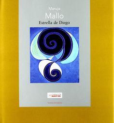 Maruja Mallo / Estrella de Diego PublicaciónMadrid : Fundación Mapfre, Instituto de Cultura, D.L. 2008