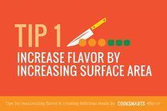Flavoring Tip: Increase flavor by increasing surface area via @cooksmarts #flavor