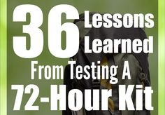 Here are 36 lessons I learned from testing a 72 hour kit. | via www.TheSurvivalMom.com