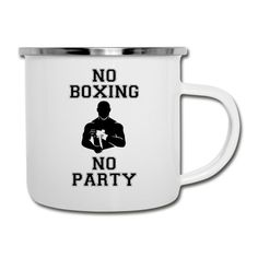 NO BOXING NO PARTY - Camper Mug #mmashirts #mmatshirt #mmahoodie  #jiujitsu #bjj #brazilianjiujitsu #mma #judo  #martialarts #mixedmartialarts  #caps #hats #mensfashion  #womensfashion #rolling #roll #wrestling #muaythai #boxing #boxingTshirt #karate #kickboxing #legend