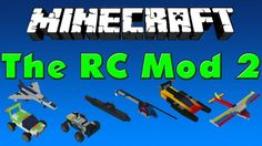 The RC Mod for Minecraft 1.7.10