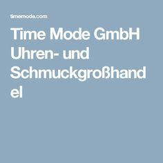 Time Mode GmbH Uhren- und Schmuckgroßhandel