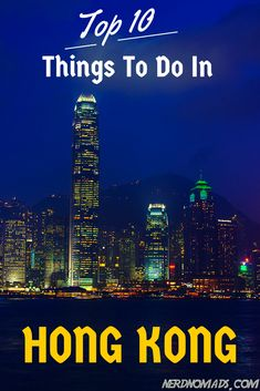 Top 10 Things To Do In Hong Kong! #hongkong @nerdnomads http://nerdnomads.com/10-top-things-to-do-in-hong-kong
