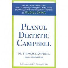Planul dietetic Campbell: Cea mai simpla cale de a slabi si de a te vindeca (ed. tiparita) Cale, Books, Pdf, Libros, Book, Book Illustrations, Libri