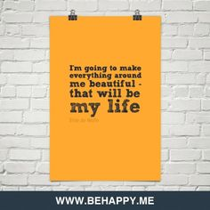 I'm going to make  everything around  me beautiful -  that will be  my life by Elsie de Wolfe #452
