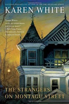 The Strangers on Montagu Street (Tradd Street) by Karen White. I like this series - this is book #3 of the House on Tradd Street series