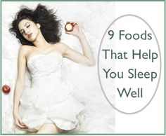 9 Foods That Help You Sleep Well @Matt Joyner Warehouse #Sleepwell