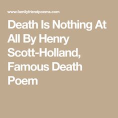 Death Is Nothing At All By Henry Scott-Holland, Famous Death Poem