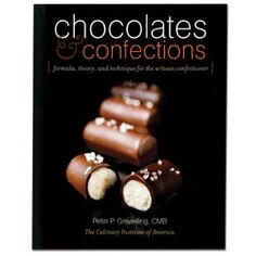 Chocolates and Confections by Chef Peter Greweling--The Culinary Institute of America