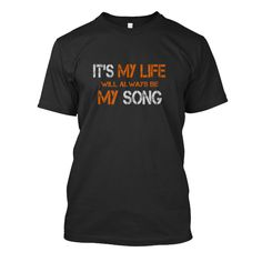 nice shirt for bon jovi loversa  https://teespring.com/it-s-my-life-is-my-song