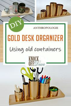 Gold desk organizer for pens and pencils, using old containers and glasses. Looks just like the Anthropolgie product! Read Full Article Here by Knockoffdecor Kids Desk Organization, Desktop Organization, Diy Home Decor Easy, Diy Kitchen Decor, Diy Design, Knock Off Decor, Gold Desk, Diy Furniture, Office Furniture