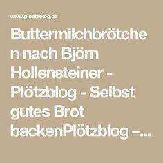 Buttermilchbrötchen nach Björn Hollensteiner - Plötzblog - Selbst gutes Brot backenPlötzblog – Selbst gutes Brot backen
