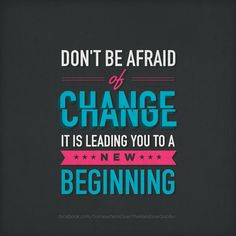 Positive Quotes About Change   change , inspirational quote , motivational images , new beginning