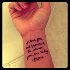 """""""My moms exact handwriting and words to me. A constant reminder that I'm good enough, someone in this universe appreciates who I am. And loves me for that."""" awesome"""