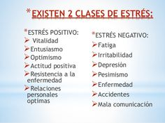 Existen diferentes tipos de estrés, que se clasifican en función de la duración:        Estrés agudo        Es estimulante y excitante,...