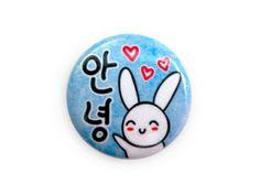 Annyoung (Hello n Bye in Korean) - 1 Inch Button. $2.00, via Etsy.