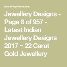 Jewellery Designs - Page 8 of 957 - Latest Indian Jewellery Designs 2017 ~ 22 Carat Gold Jewellery