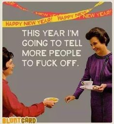 funny new year quotes in english with images for 2019 New Year Quotes Funny Hilarious, Happy New Year Funny, Haha Funny, Funny Quotes, Happy Year, Bitchyness Quotes, Asshole Quotes, Funny Memes, Hilarious Pictures