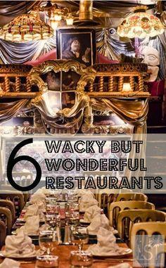 Six wacky but wonderful restaurants in London.