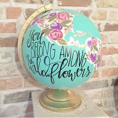 Painted Globe custom saying