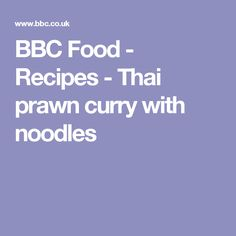 BBC Food - Recipes - Thai prawn curry with noodles
