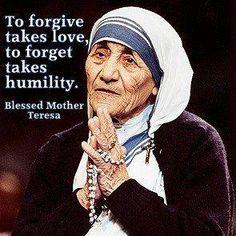 Forgiveness and humility.Blessed Mother Teresa of Calcutta Humility, Forgiveness, Jorge Diaz, Saint Teresa Of Calcutta, Mother Teresa Quotes, Estilo Real, Photo Portrait, Saint Quotes, Catholic Saints