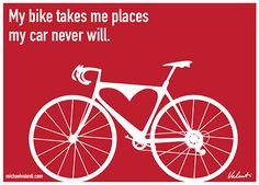 """My bike takes me places, my car never will.""   (Cycling @dulzamara1 #dulzamara #cycling #healthy )"