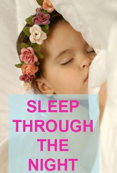 Tips on getting babies to sleep through the night.
