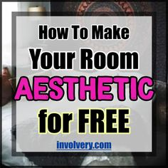 Super awesome ideas for making your room aesthetic without spending money. If you love the aesthetic decor style, these free and cheap decorating ideas are perfect for decorating your room on a budget