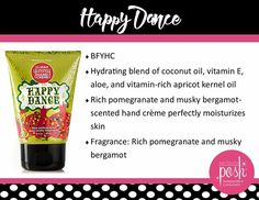 Get happy hydrated hands with a non-greasy apricot kernel oil and a rich pomegranate and musky bergamot scent. Happy Dance Perfectly Posh Big Fat Yummy Hand Crème.