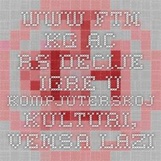 www.ftn.kg.ac.rs Decije igre u kompjuterskoj kulturi, Vesna Lazic, 2014