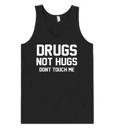 drugs not hugs dont touch me tank top shirt – Shirtoopia