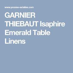GARNIER THIEBAUT Isaphire Emerald Table Linens