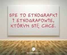 SPE to etnografki i etnografowie, którym się chce.