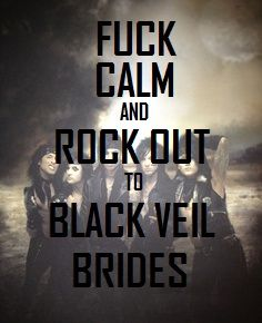 There is no such thing as being 100% calm with ppl who have add.Rock out to Black Veil Brides! whoa!