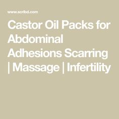 Castor Oil Packs for Abdominal Adhesions Scarring Abdominal Adhesions, Castor Oil Packs, I Feel Good, Pcos, Feel Better, Disorders, Natural Health, Natural Remedies