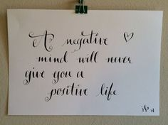 Calligraphy artwork  A negative mind will never give you a positive life -- www.pinkletterj.com Positive Life, Mindfulness, Positivity, Calligraphy, Unique Jewelry, Handmade Gifts, Artwork, Etsy, Kid Craft Gifts