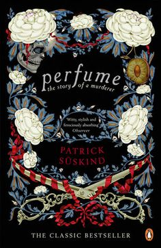 Perfume: The Story of a Murderer (Patrick Suskind) pe OKIAN. Pret: lei, Discount: Patrick Suskinds Perfume is a classic novel of death and se Book Cover Art, Book Cover Design, Book Art, Patrick Suskind, Books And Tea, Book Perfume, Penguin Modern Classics, Fantasy Magic, Buch Design