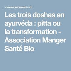 Les trois doshas en ayurvéda : pitta ou la transformation - Association Manger Santé Bio
