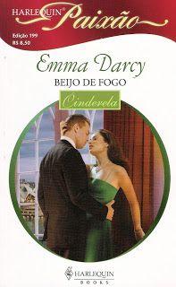 Meus Romances Blog: Beijo De Fogo - Emma Darcy - Harlequin Paixão nº 1...