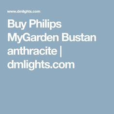 Buy Philips MyGarden Bustan anthracite | dmlights.com