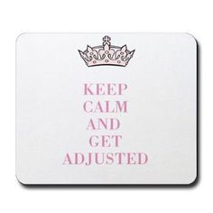 Keep Calm and get Adjusted  #chiropractic #wellness #quotes #humor  Mississauga Chiropractor