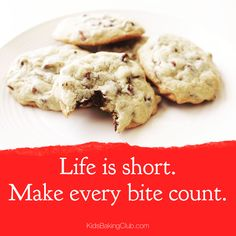 Life is short so make every moment count. If you want a delicious bite of chocolate chip cookies then go to our blog at kids baking club for a yummy recipe.