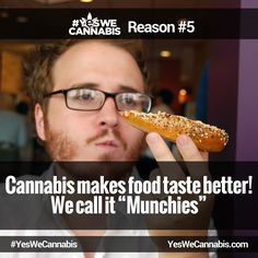 Makes food taste even better! - http://ywc.ec/why5  #YesWeCannabis