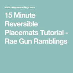 15 Minute Reversible Placemats Tutorial - Rae Gun Ramblings