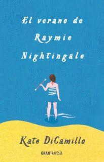 El Verano de Raymie Nightingale / Kate DiCamillo. GranTravesía, 2016